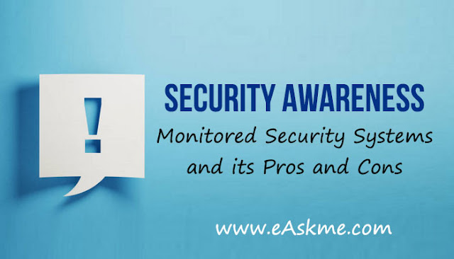 Security Awareness: All About Monitored Security Systems and its Pros and Cons: eAskme