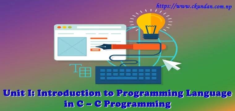 Introduction to Programming Language in C – C Programming