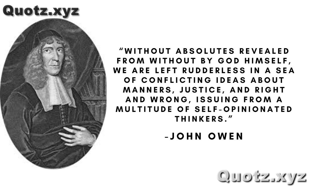 So, here are some inspirational and motivational john Owen quotes with quotes images.