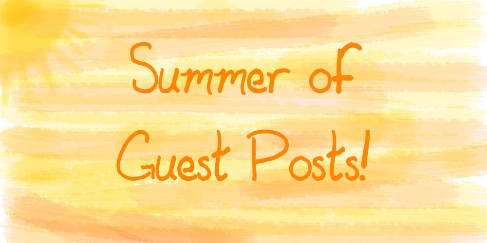 Summer of Guest Posts