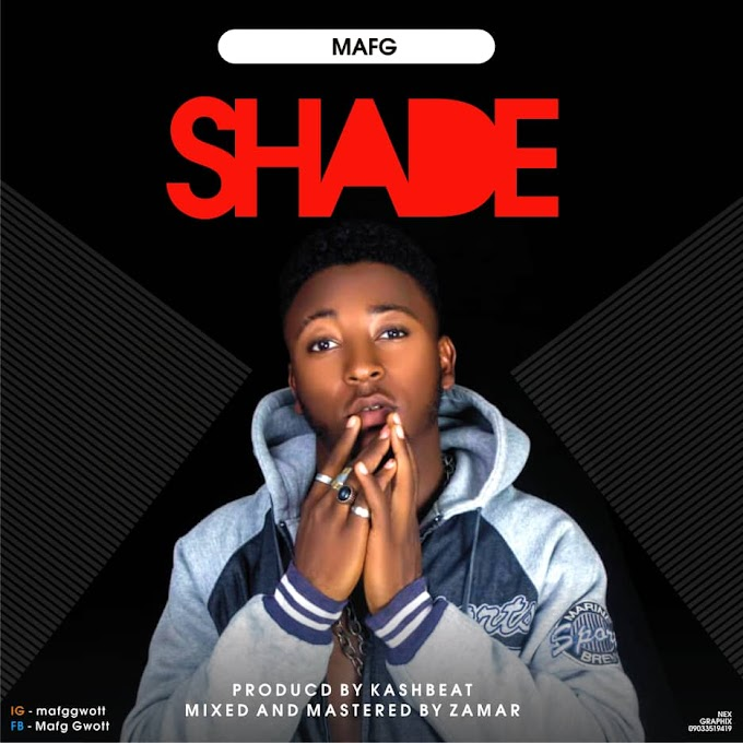 MUSIC:Maf G-Shade [Mixed and mastered by Zamar]