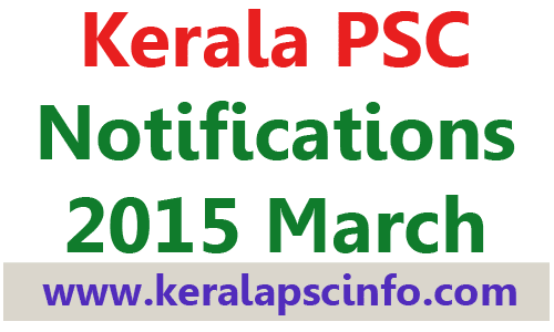 PSC notification march, notification 2015, Kerala PSC Notification Police March 2015, LDC,Kerala PSC Notification March 2015