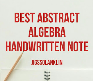 BEST ABSTRACT ALGEBRA HANDWRITTEN NOTE