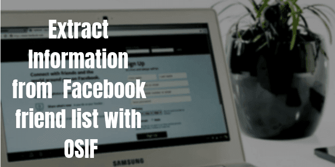 Extract Email, Phone Numbers of Facebook friends with OSIF Tool