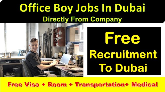 Office Boy Jobs in Dubai, Abu Dhabi, Sharjah & Ajman