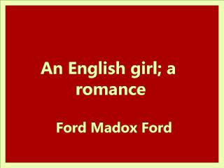 An English girl; a romance, novel