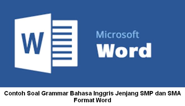 Contoh Soal Grammar Bahasa Inggris Jenjang SMP dan SMA Format Word