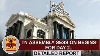 DETAILED REPORT   TN Assembly session begins for Day 2   Thanthi TV