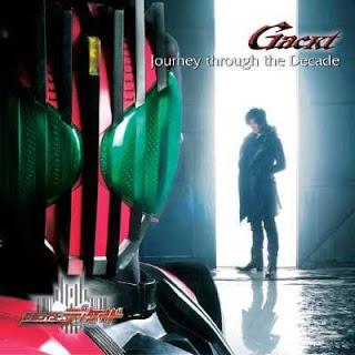 GACKT - Journey Through the Decade   Kamen Rider Decade Opening Theme Song