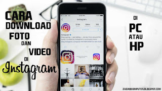 Cara Mudah Download Gambar dan Video Instagram di PC dan Hp