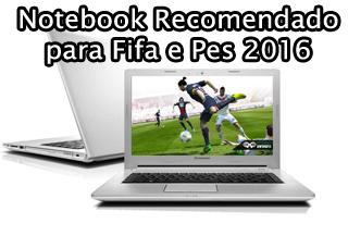 notebook para jogar Fifa 2016