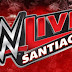 SORPRESA: Confirmada Nueva Fecha De WWE LIVE SANTIAGO