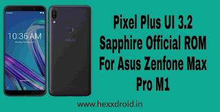 Pixel Plus UI 3.2 Sapphire Official ROM For Asus Zenfone Max Pro M1