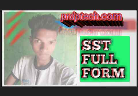 Sst ka full form kya hota hai in hindi mein. Sst ka full form in hindi mein. Full form of sst in hindi mein. Sst full form. Full form of sst.