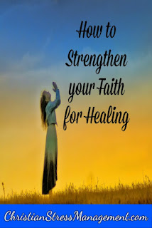How to strengthen your faith for healing