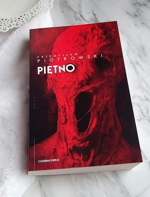 'PIĘTNO'  Przemysław Piotrowski