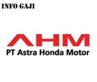 Informasi terbaru mengenai Gaji PT Astra Honda Motor Semua Posisi