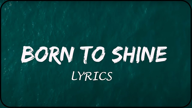 BORN TO SHINE Lyrics By Diljit Dosanjh