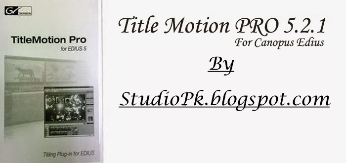 Title Motion Pro 5.2 For Edius Software Plugin Download ...