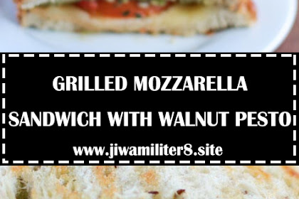 GRILLED MOZZARELLA SANDWICH WITH WALNUT PESTO