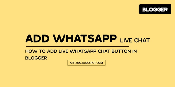 How To Add Whatsapp Live Chat Button In Blogger