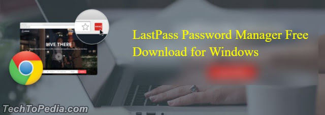 LastPass Password Manager Free Download for Windows