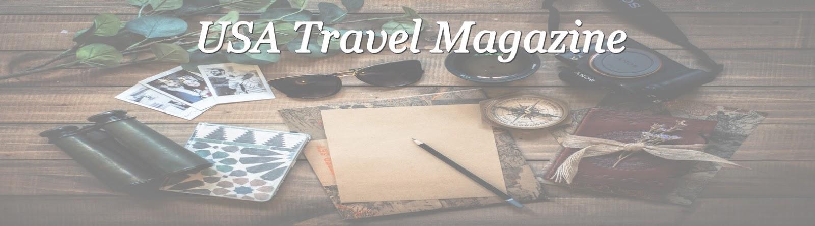 Explore America's Backyard and Beyond with USA Travel Magazine!