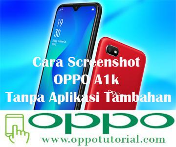 Cara Screenshot OPPO A1k Tanpa Aplikasi Tambahan