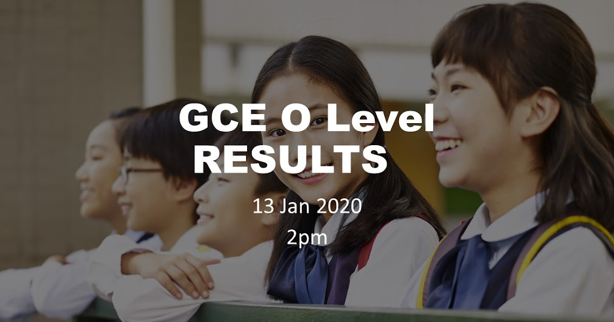 O Levels Results Out On 13 Jan 2 Pm The Wacky Duo