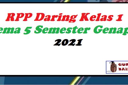 RPP Kelas 1 Tema 5 Untuk PJJ 2021