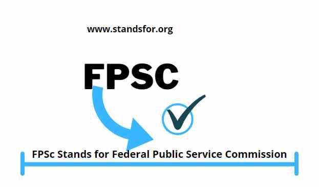 FPSC-FPSc Stands for Federal Public Service Commission