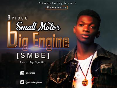 [Music] Brisco _ Small Motor Big Engine (S.M.B.E)