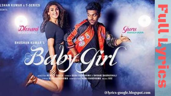 बेबी गर्ल Baby Girl Song Lyrics | Guru Randhawa | Dhvani Bhanushali | Remo D'Souza | Bhushan Kumar