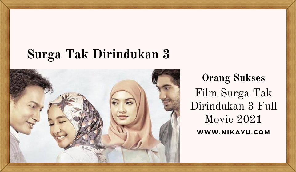 Link Download Film Surga Tak Dirindukan 3 Full Movie
