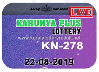 KeralaLotteryResult.net, kerala lottery kl result, yesterday lottery results, lotteries results, keralalotteries, kerala lottery, keralalotteryresult, kerala lottery result, kerala lottery result live, kerala lottery today, kerala lottery result today, kerala lottery results today, today kerala lottery result, Karunya Plus lottery results, kerala lottery result today Karunya Plus, Karunya Plus lottery result, kerala lottery result Karunya Plus today, kerala lottery Karunya Plus today result, Karunya Plus kerala lottery result, live Karunya Plus lottery KN-278, kerala lottery result 22.08.2019 Karunya Plus KN 278 22 August 2019 result, 22 08 2019, kerala lottery result 22-08-2019, Karunya Plus lottery KN 278 results 22-08-2019, 22/08/2019 kerala lottery today result Karunya Plus, 22/8/2019 Karunya Plus lottery KN-278, Karunya Plus 22.08.2019, 22.08.2019 lottery results, kerala lottery result August 22 2019, kerala lottery results 22th August 2019, 22.08.2019 week KN-278 lottery result, 22.8.2019 Karunya Plus KN-278 Lottery Result, 22-08-2019 kerala lottery results, 22-08-2019 kerala state lottery result, 22-08-2019 KN-278, Kerala Karunya Plus Lottery Result 22/8/2019