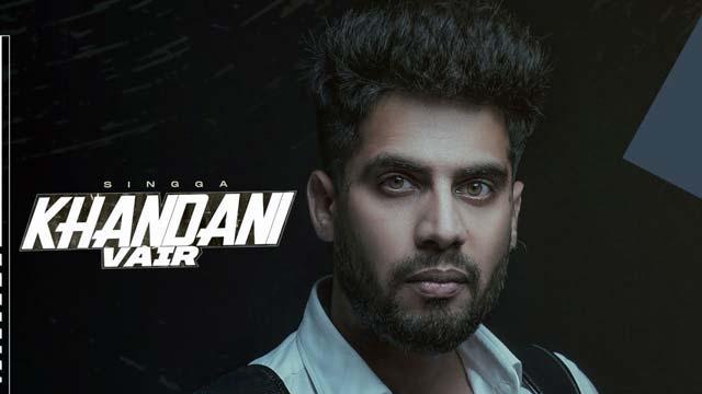 Lyrics Of New Songs Khandani Vair Song By Singga