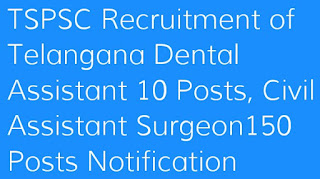 Recruitment of Telangana Dental Assistant, Civil Assistant Surgeon Posts