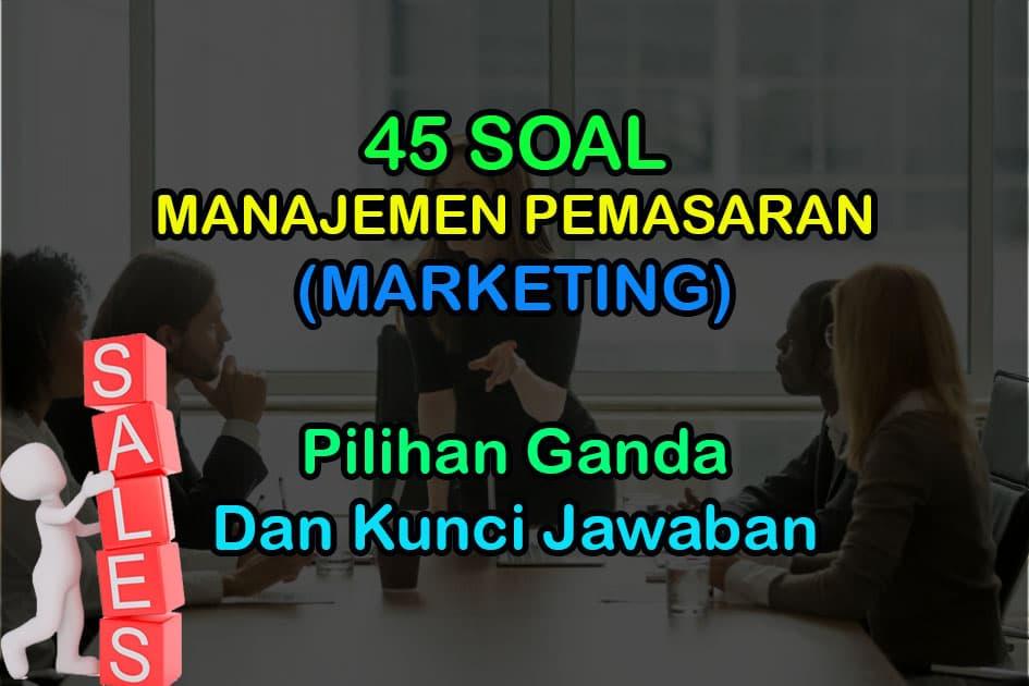 45 Soal Manajemen Pemasaran Pilihan Ganda Jawaban Marketing Muttaqin Id