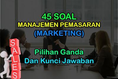 Soal Manajemen Pemasaran Pilihan Ganda Jawaban Marketing