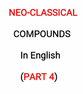Neo-Classical Compounds in English, Compound words, compounding in English, word formation, english is easy with rb