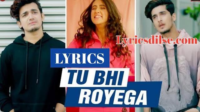 Tu Bhi Royega Lyrics – Jyotica Tangri