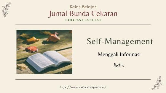 Jurnal Bunda Cekatan. Self-Management, waktunya menggali informasi