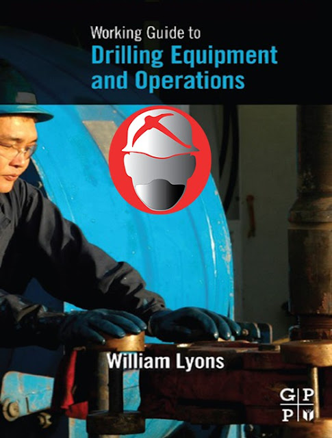 Working Guide to Drilling Equipment and Operations By William C. Lyons