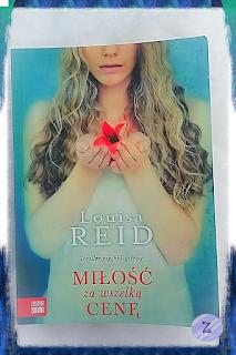 ,,Miłość za wszelką cenę'' Louisa Reid