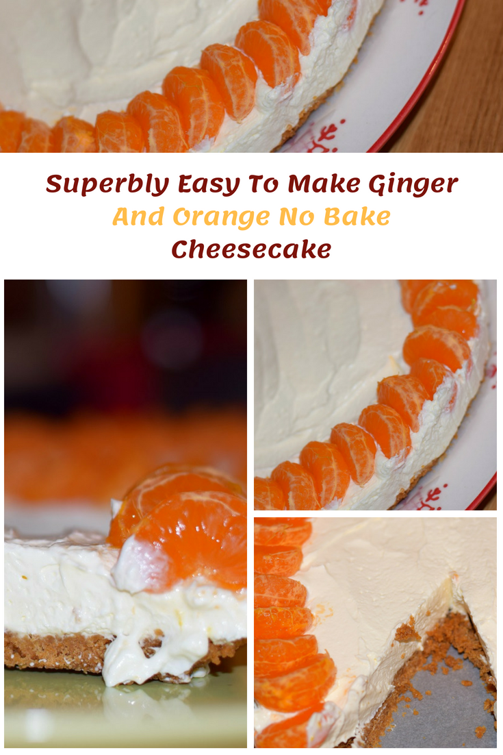 Superbly Easy To Make Ginger And Orange No Bake Cheesecake