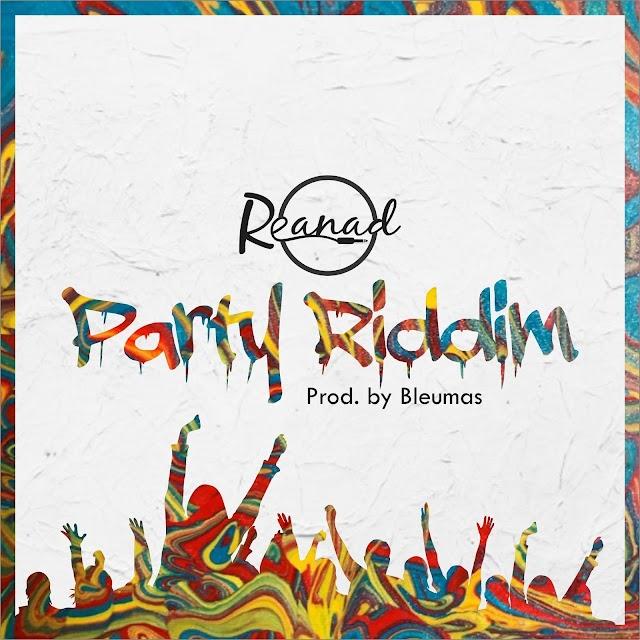 [Music] Reanad – Party Riddim