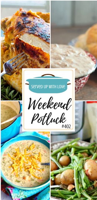 Weekend Potluck featured recipes include Moist Slow Cooker Turkey Breast with Gravy,  Broccoli Cheese Chowder, Homemade Sausage Gravy, Instant Pot Bacon Green Beans with Potatoes, and so much more.