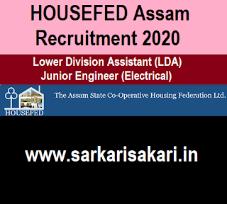 HOUSEFED Assam Recruitment 2020 -Lower Division Assistant/ Junior Engineer (Electrical)