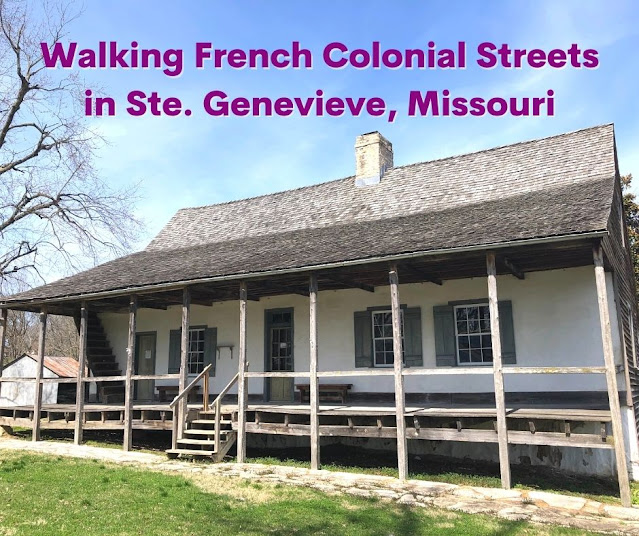 Ste. Genevieve National Historic Park: Walking French Colonial Streets in Missouri