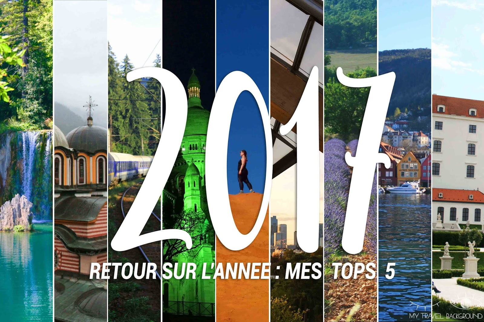 My Travel Background : mes tops 5 2017 !